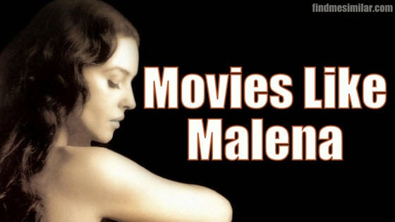 Movies Like Malena
