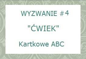 http://kartkoweabc.blogspot.com/2014/02/wyzwanie-4-cwiek.html