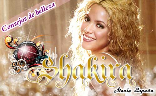 Los consejos de belleza de Shakira