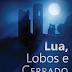 Lua, Lobos e Cerrado – André Tressoldi