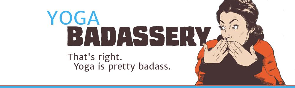 Yoga Badassery