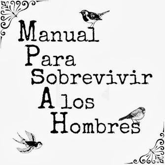 ~Manual para sobrevivir a los hombre~