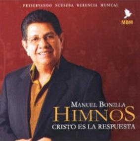 Manuel Bonilla-Himnos Cristo Es La Respuesta-
