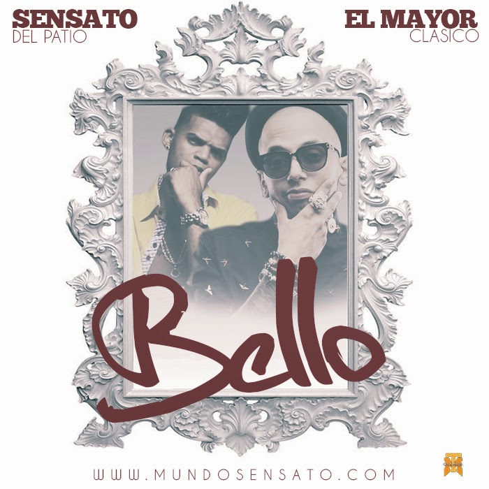 Sensato Ft. El Mayor - Bello