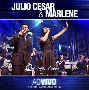 Julio César e Marlene – Que Amor é Esse?