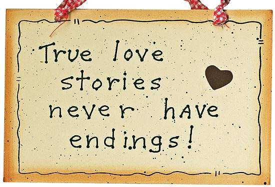 True Love Stories Never Have Endings – Anniversary Quotes