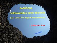 SARDEGNA, misteriosa isola al centro del mondo