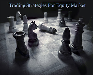 Trading Strategies for Equity Market - Money Classic Blog