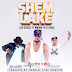 New AUDIO | Izzo Bizness Ft Mwana FA, G NAKO - Shem Lake | Download