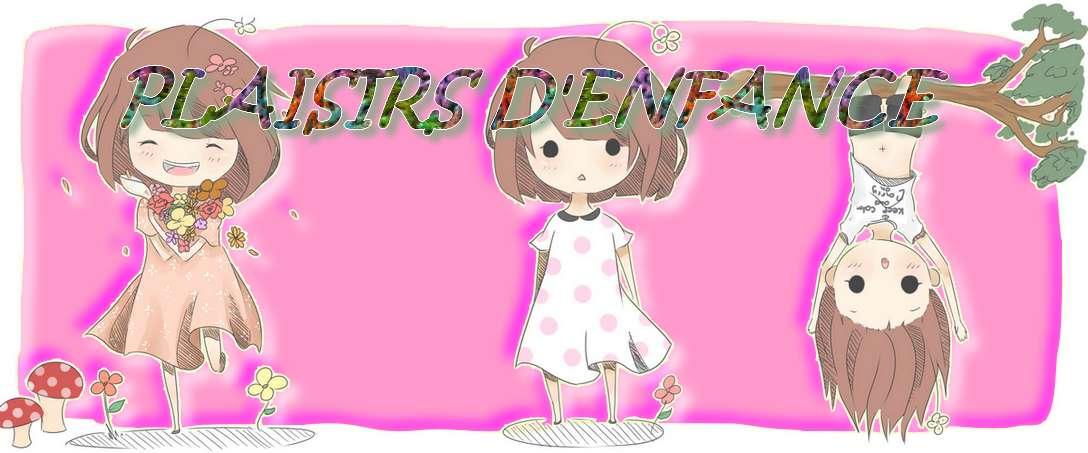 PLAISIRS D'ENFANCE