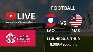 Malaysia Vs Laos 11 Jun 2015 Sukan SEA Singapura