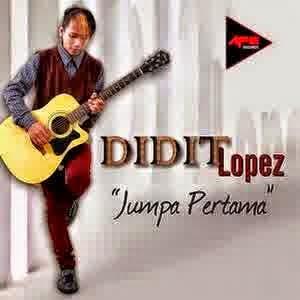 Didit Lopez - Jumpa Pertama