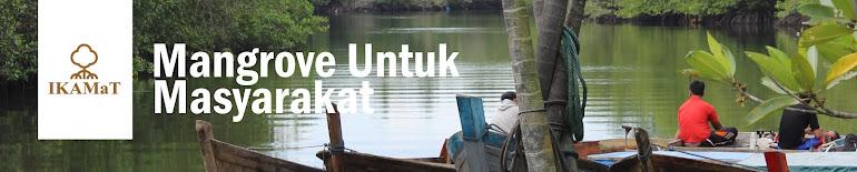 Blog IKAMaT | Mangrove Untuk Masyarakat