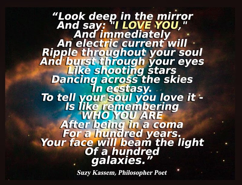 look deep in the mirror and say I love you, poetry suzy kassem galaxies