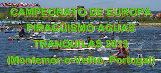 PIRAGÜISMO-Europeo de Aguas Tranquilas 2013 (Montemor-o-Velho, Portugal)