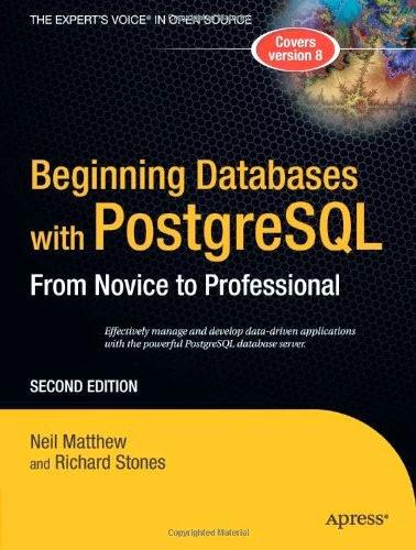Beginning Databases with PostgreSQL, 2nd Edition