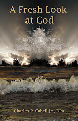<b>A Fresh Look at God</b><br>by Charles P Cabell Jr.