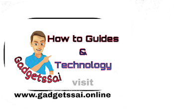 Gadgetssai | How to guides & Technology
