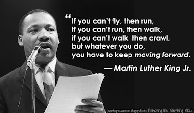 MLK quote - keep moving forward; Removing the Stumbling Block