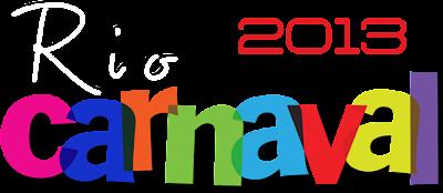 CARNAVAL 2013 RIO DE JANEIRO- DATAS