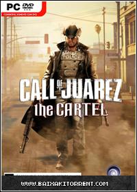 Capa Baixar Call Of Juarez: The Cartel   PC   Torrent Baixaki Download