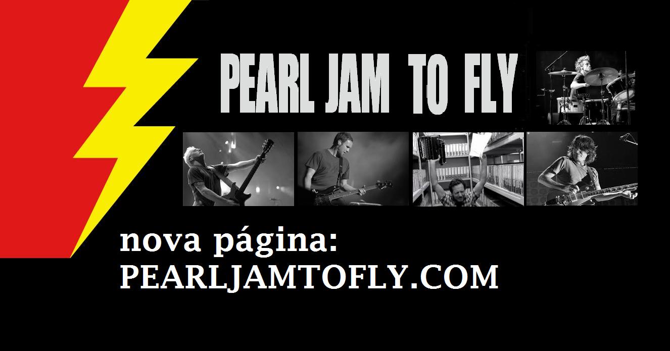 Pearl Jam to Fly - Destinado aos Amantes da Banda