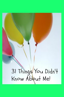 31 Things You Didn't Know About Me