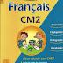 Francais CM2-Grammaire - Conjugaison - Orthographe - Vocabulaire