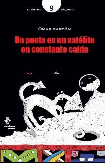 Un poeta es un satélite en constante caída