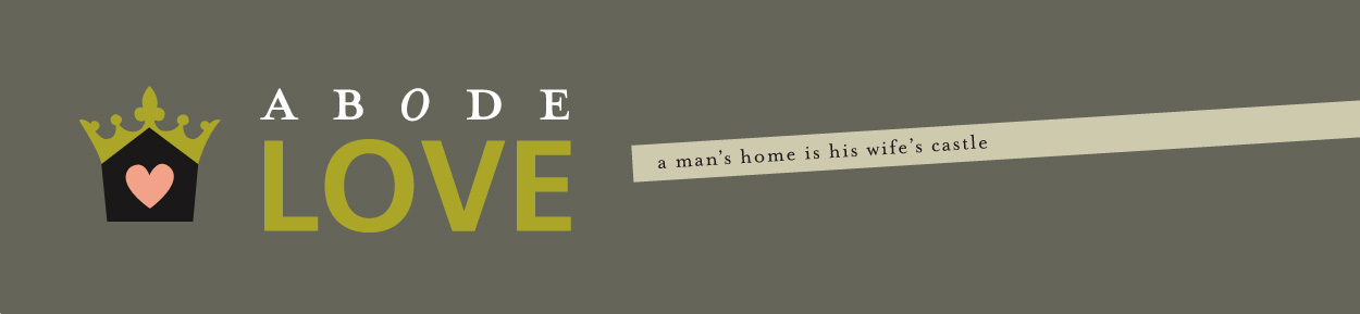 abode love: a man's home is his wife's castle