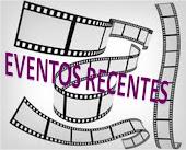 EVENTOS RECENTES