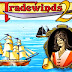 Download Tradewinds 2 Game Free Full Version