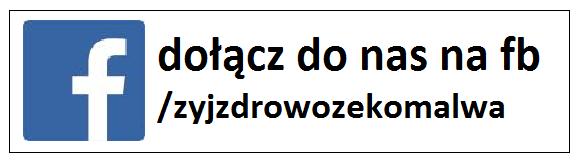 https://www.facebook.com/zyjzdrowozekomalwa/