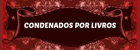 CONDENADOS POR LIVROS