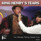The Saturday Morning Canasta Club: King Henry's Tears