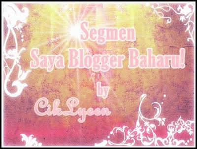 http://ciklyeen.blogspot.com/2013/11/segmen-saya-blogger-baharu.html