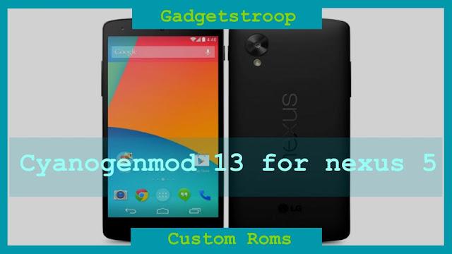 Install cyanogenmod 13 custom rom on Lg nexus 5 hammerhead