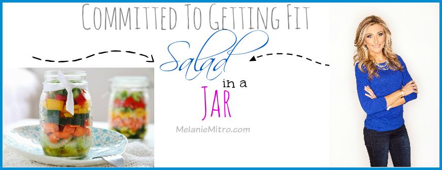 Salad In A Jar, clean Eating, Salad,Melanie MItro, eat clean