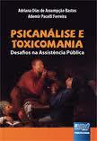 Psicanalise e Toxicomania, de Adriana D.A. Bastos e Ademir Pacelli.