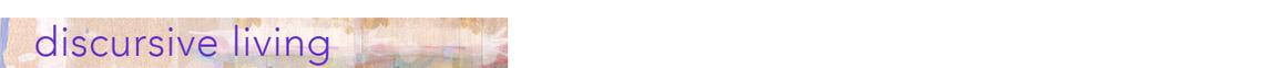 discursive living • gary e. davis • berkeley