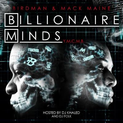 Birdman_And_Mack_Maine-Billionaire_Minds-(Hosted_By_DJ_Khaled)-(Bootleg)-2011