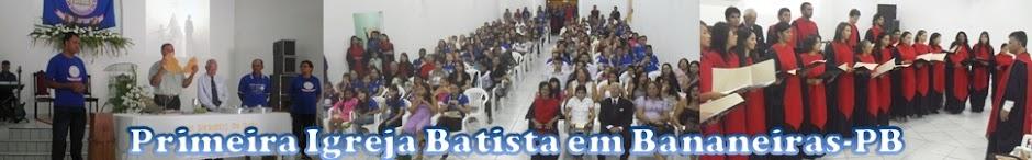 PRIMEIRA IGREJA BATISTA EM BANANEIRAS/PB