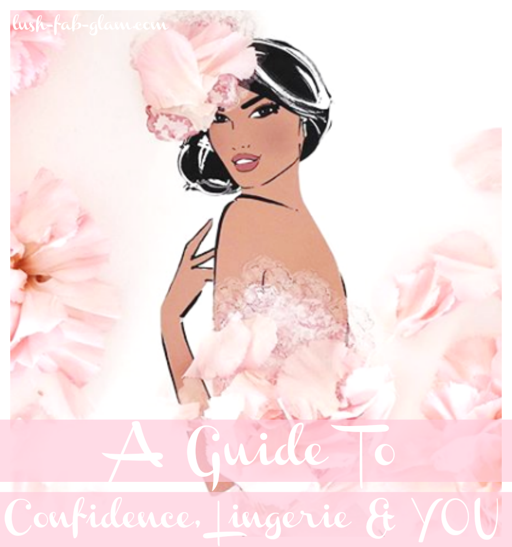 A Guide to confidence, lingerie and you.