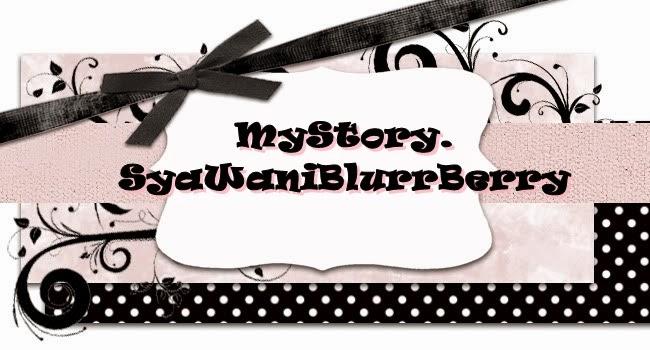 MyStory.SyaWaniBlurrBerry