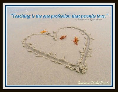 "photo of: RainbowsWithinReach: ""Teaching is the one profession that permits love."""