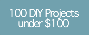 $100 DIY Projects under $100