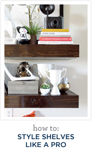 How to: style shelves like a pro
