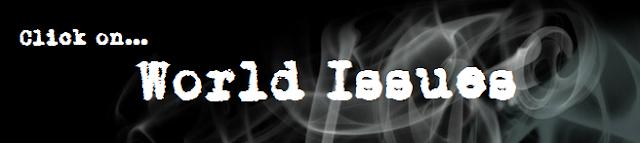 http://mydeafeningselah.blogspot.com/p/world-issues.html