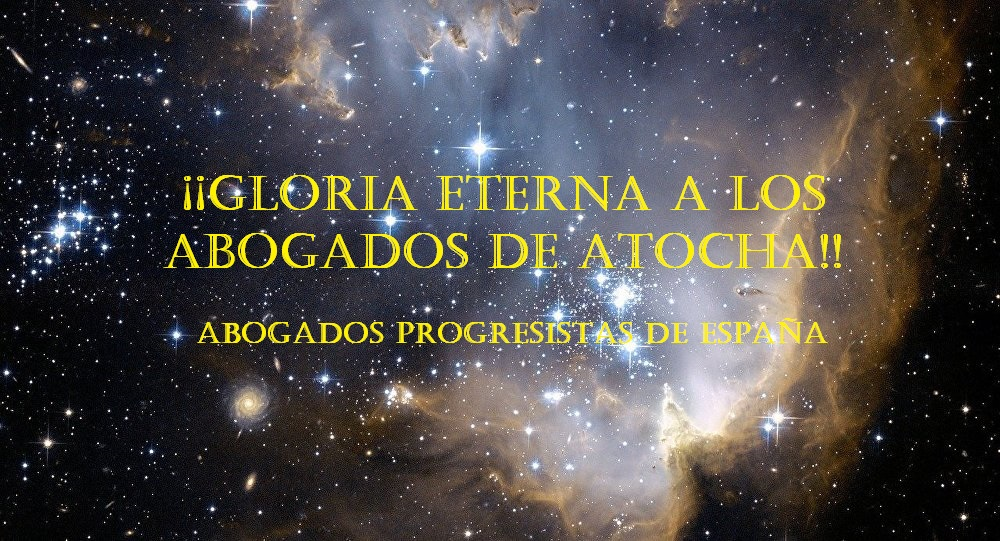 ¡¡GLORIA ETERNA A LOS ABOGADOS DE ATOCHA!!