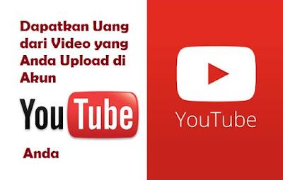 Dapatkan Uang dari Video yang Anda Upload di Akun Youtube Anda